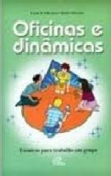 OFICINAS E DINAMICAS - TECNICAS PARA TRABALHO EM GRUPO