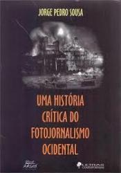 UMA HISTORIA CRITICA DO FOTOJORNALISMO OCIDENTAL