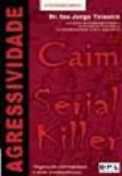 DE CAIM AO SERIAL KILLER