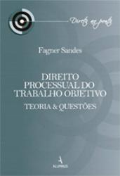 DIREITO PROCESSUAL DO TRABALHO OBJETIVO - 1a ED. 2014