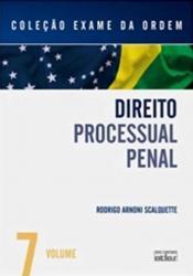 EXAME DA ORDEM - VOL 07 - DIREITO PROCESSUAL PENAL - 1a ED - 2010
