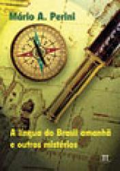 LINGUA DO BRASIL AMANHA E OUTROS MISTERIOS, A