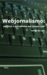 WEBJORNALISMO - POLITICA E JORNALISMO EM TEMPO REAL