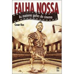 FALHA NOSSA - AS MAIORES GAFES DO CINEMA