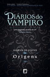 DIARIOS DO VAMPIRO - DIARIOS DE STEFAN - VOL 1 - ORIGENS