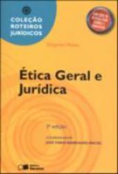ROTEIROS JURIDICOS ETICA GERAL E JURIDICA - 3a ED - 2011