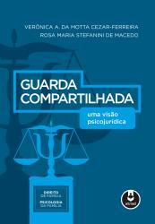 GUARDA COMPARTILHADA - UMA VISAO PSICOJURIDICA