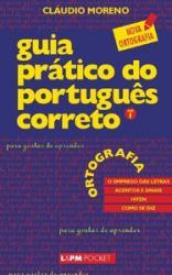 GUIA PRATICO DO PORTUGUES CORRETO- 336 - ORTOGRAFIA - V.1