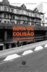 ROTA DE COLISAO - A CIDADE, O TRANSITO E VOCE