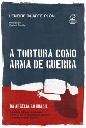 TORTURA COMO ARMA DE GUERRA, A