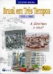 BRASIL EM TRES TEMPOS - 1500 A 2000