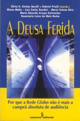 DEUSA FERIDA - POR QUE A REDE GLOBO NAO