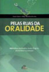 PELAS RUAS DA ORALIDADE