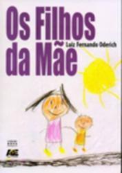 FILHOS DA MAE, OS