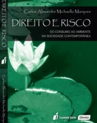 DIREITO E RISCO: DO CONSUMO AO AMBIENTE NA SOCIEDADE CONTEMPORANEA