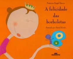FELICIDADE DAS BORBOLETAS, A