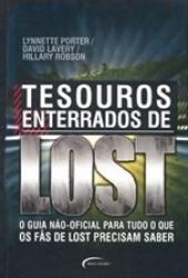 TESOUROS ENTERRADOS DE LOST - O GUIA NAO-OFICIAL PARA TUDO O QUE OS FAS DE LOST
