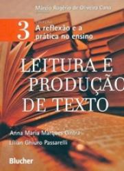 LEITURA E PRODUCAO DE TEXTO - COL. A REFLEXAO E A PRATICA NO ENSINO - VOL. 3
