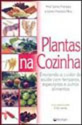 PLANTAS NA COZINHA - ENSINANDO A CUIDAR DA SAUDE