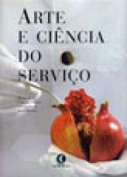 ARTE E CIENCIA DO SERVICO