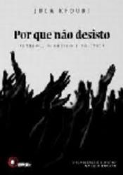 POR QUE NAO DESISTO - FUTEBOL, DINHEIRO E POLITICA