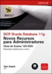 OCP ORACLE DATABASE 11G - NOVOS RECURSOS PARA ADMIN.