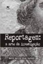 REPORTAGEM -  A ARTE DA INVESTIGACAO