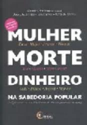 MULHER, MORTE, DINHEIRO NA SABEDORIA POPULAR