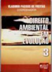 DIREITO AMBIENTAL EM EVOLUCAO - VOL. 3