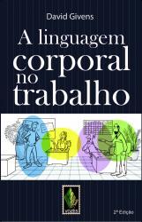 LINGUAGEM CORPORAL NO TRABALHO, A