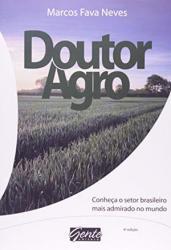 DOUTOR AGRO - CONHECA O SETOR BRASILEIRO MAIS ADMIRADO DO MUNDO - 2a ED. 2013