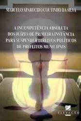 INCOMPETENCIA ABSOLUTA DOS JUIZES DE PRIMEIRA INSTANCIA