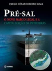 PRE-SAL: O NOVO MARCO LEGAL E A CAPITALIZACAO DA PETROBRAS