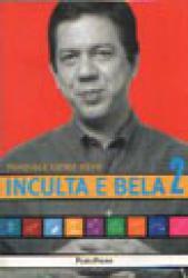 INCULTA E BELA 2