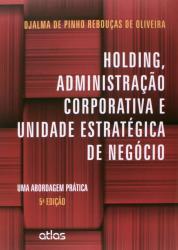 HOLDING - ADMINISTRACAO CORPORATIVA E UNIDADE ESTRATEGICA DE NEGOCIO