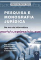PESQUISA E MONOGRAFIA JURIDICA NA ERA DA INFORMATICA