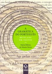 GRAMATICA DO PORTUGUES REVELADA EM TEXTOS, A