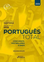 PORTUGUES TOTAL - CONCURSOS, VESTIBULARES E ENEM - 2a ED - 2018