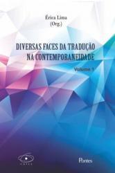 DIVERSAS FACES DA TRADUCAO NA CONTEMPORANEIDADE - VOL 1