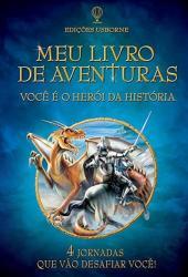 MEU LIVRO DE AVENTURAS - VOCE E O HEROI DA HISTORIA