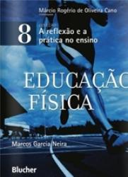 EDUCACAO FISICA - COL. A REFLEXAO E A PRATICA NO ENSINO - VOL. 8