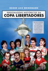 PERSONAGENS HISTORICOS DA COPA LIBERTADORES