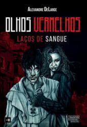 OLHOS VERMELHOS - LACOS DE SANGUE