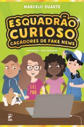 ESQUADRAO CURIOSO - CACADORES DE FAKE NEWS