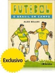 FUTEBOL - O BRASIL EM CAMPO
