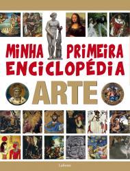 MINHA PRIMEIRA ENCICLOPEDIA - ARTE