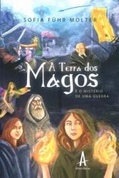 TERRA DOS MAGOS, A - E O MISTERIO DE UMA GUERRA