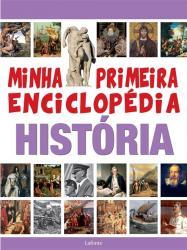 MINHA PRIMEIRA ENCICLOPEDIA - HISTORIA
