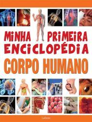 MINHA PRIMEIRA ENCICLOPEDIA - CORPO HUMANO