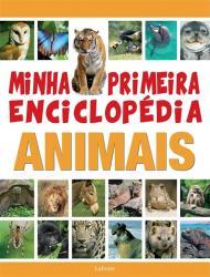 MINHA PRIMEIRA ENCICLOPEDIA - ANIMAIS